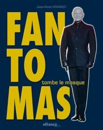 Fantômas tombe le masque - Jean-NoëlGrando