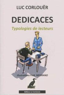 Dédicaces : typologies de lecteurs : essai humoristique - LucCorlouër