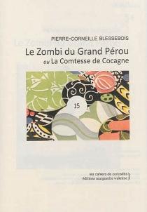 Le zombi du Grand Pérou ou La comtesse de Cocagne - Pierre-CorneilleBlessebois