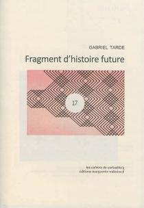 Fragment d'histoire future - GabrielTarde