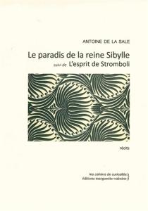 Le paradis de la reine Sibylle| Suivi de L'esprit de Stromboli - Antoine deLa Sale