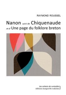Nanon| Suivi de Chiquenaude - RaymondRoussel