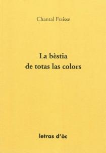 La bèstia de totas las colors - ChantalFraïsse