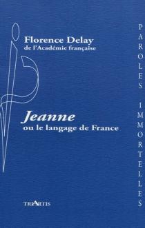 Jeanne ou Le langage de France - FlorenceDelay