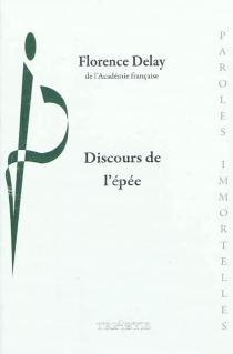 Discours de l'épée - FlorenceDelay