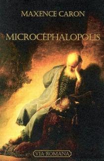 Microcéphalopolis - MaxenceCaron
