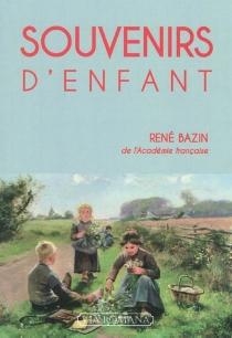 Souvenirs d'enfant - RenéBazin