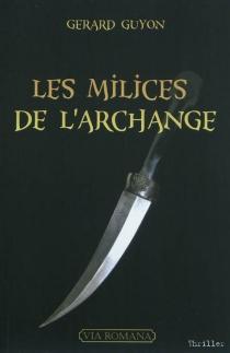 Les milices de l'archange - GérardGuyon