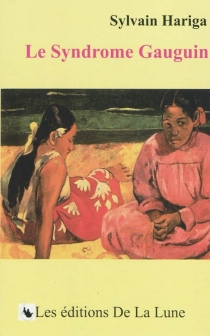 Le syndrome Gauguin - SylvainHariga