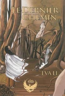 Le dernier chemin : fantasy - EvaLi