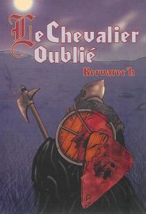 Le chevalier oublié : fantasy - Kervarec'h
