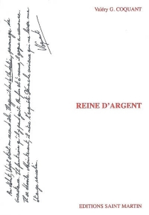 Reine d'argent - Valéry G.Coquant