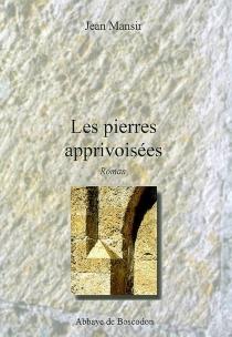 Les pierres apprivoisées - JeanMansir