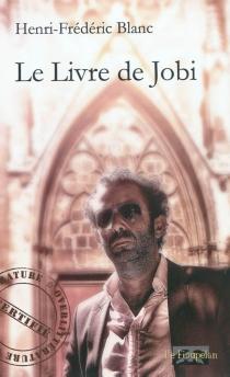 Le livre de Jobi - Henri-FrédéricBlanc