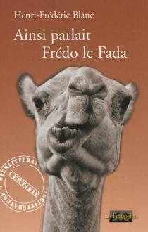 Ainsi parlait Frédo le Fada - Henri-FrédéricBlanc