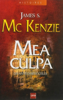 Mea culpa : les années bissextiles - James S.McKenzie