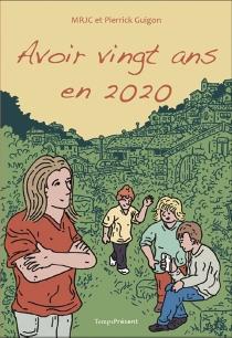 Avoir vingt ans en 2020 - Mouvement rural de jeunesse chrétienne