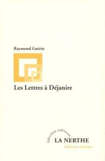 Les lettres à Déjanire - RaymondGuérin