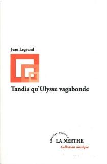 Tandis qu'Ulysse vagabonde - JeanLegrand