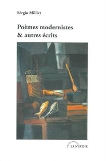 Poèmes modernistes et autres écrits : anthologie 1921-1932 : textes originaux français ou traduits du brésilien - SérgioMilliet