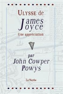 Ulysse de James Joyce : une appréciation - John CowperPowys