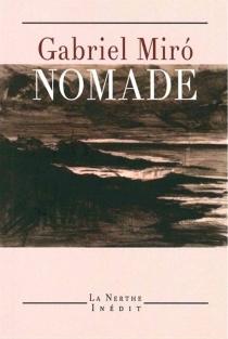 Nomade (du manque d'amour) - GabrielMiró