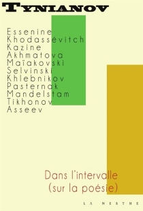 Dans l'intervalle : sur la poésie : 1924 - Iouri NikolaevitchTynianov