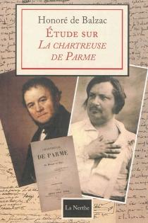 Etude sur La chartreuse de Parme de M. Beyle - Honoré deBalzac