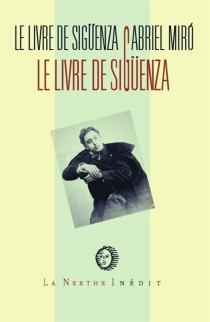 Le livre de Sigüenza : jours et heures de ce gentilhomme levantin - GabrielMiró