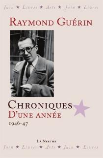 Chroniques d'une année : 1946-1947 - RaymondGuérin
