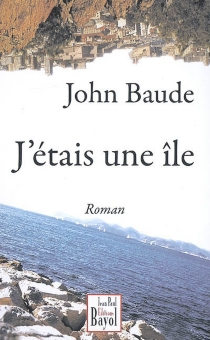 J'étais une île - JohnBaude