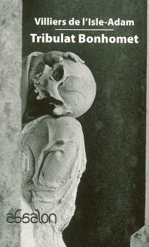 Tribulat Bonhomet - Auguste deVilliers de L'Isle-Adam