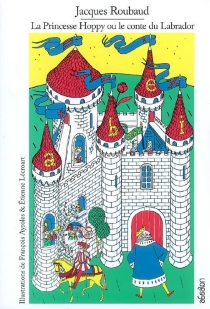 La princesse Hoppy ou Le conte du Labrador  Suivi de Le conte conte le conte et compte  L'épluchure du conte-oignon -