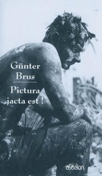 Pictura jacta est ! : poésies théoriques - GünterBrus
