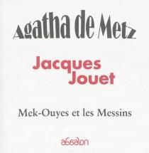 Agatha de Metz : Mek-Ouyes et les Messins - JacquesJouet
