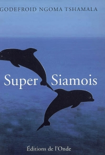 Super-siamois - GodefroidNgoma Tshamala