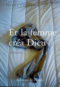 Et la femme créa Dieu - PierreCoulpier