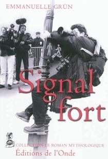 Signal fort - EmmanuelleGrün
