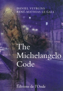 The Michelangelo code - René-Mathias Le Gall
