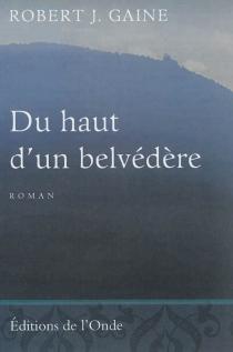 Du haut d'un belvédère - RobertGaine