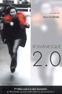 Romanesque 2.0| Suivi de Le prochain Goncourt sera-t-il un logiciel ? - OlivierLas Vergnas