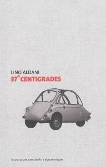 37° centigrades - LinoAldani
