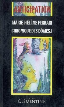 Chronique des Dômes : anticipation - Marie-HélèneFerrari