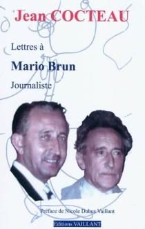 Lettres à Mario Brun, journaliste - JeanCocteau