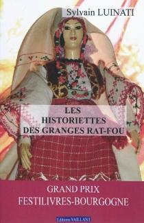 Les historiettes des Granges Rat-Fou - SylvainLuinati