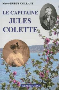 Le capitaine Jules Colette - NicoleDubus Vaillant