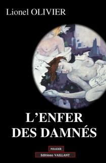 L'enfer des damnés - LionelOlivier
