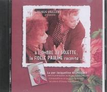 A l'ombre de Colette, la fidèle Pauline raconte... - NicoleDubus Vaillant