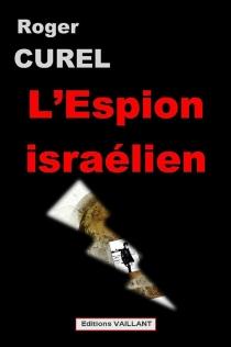 L'espion israélien - RogerCurel