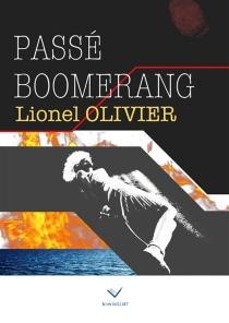 Passé boomerang - LionelOlivier